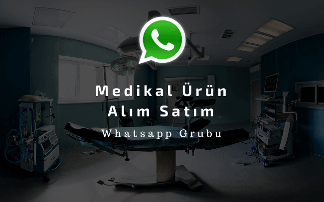 Medikal Ürün Alım Satım Whatsapp Grubu Kuruldu
